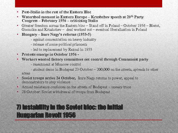 • Post-Stalin in the rest of the Eastern Bloc • Watershed moment in