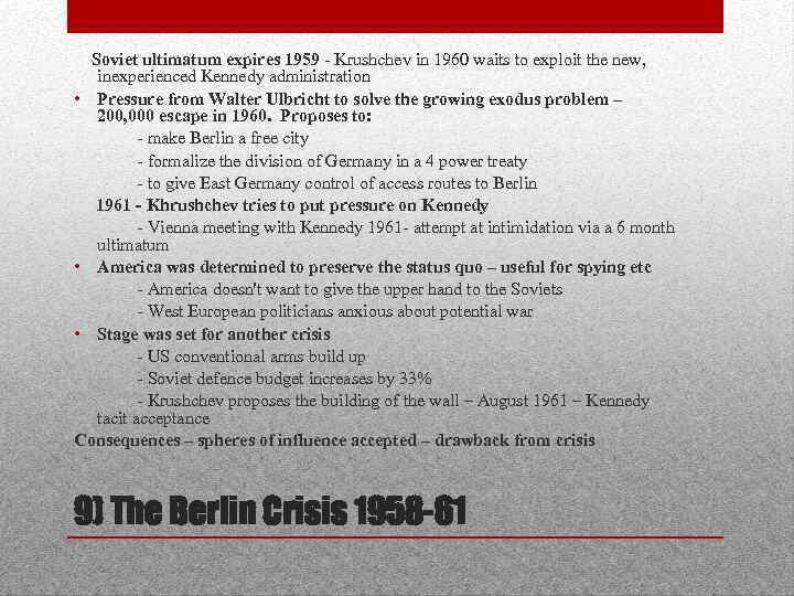 Soviet ultimatum expires 1959 - Krushchev in 1960 waits to exploit the new, inexperienced