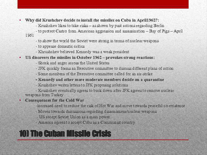 • Why did Krushchev decide to install the missiles on Cuba in April