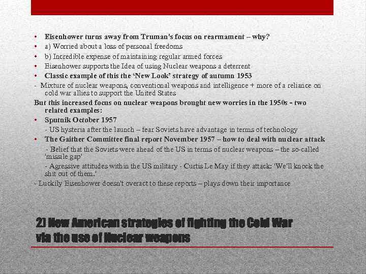 • • • - Eisenhower turns away from Truman's focus on rearmament –