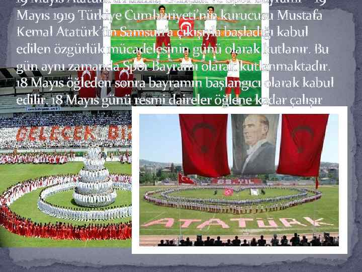 19 Mayıs Atatürk'ü Anma, Gençlik ve Spor Bayramı - 19 Mayıs 1919 Türkiye Cumhuriyeti'nin