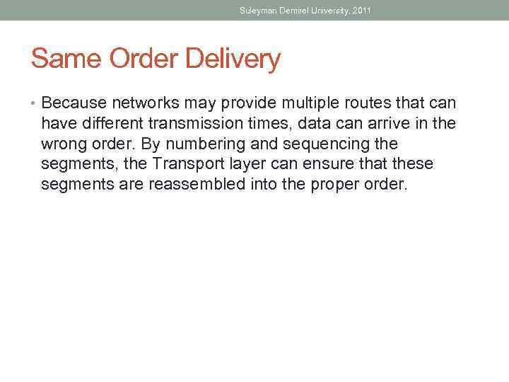Suleyman Demirel University, 2011 Same Order Delivery • Because networks may provide multiple routes