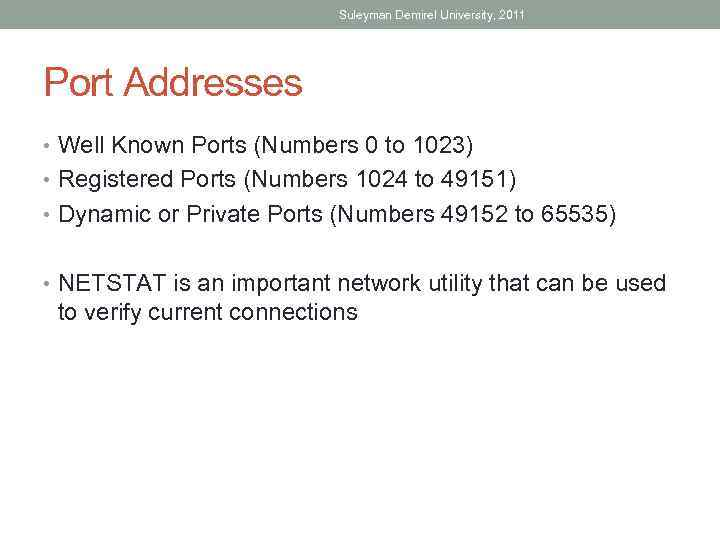 Suleyman Demirel University, 2011 Port Addresses • Well Known Ports (Numbers 0 to 1023)