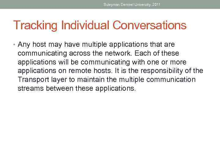 Suleyman Demirel University, 2011 Tracking Individual Conversations • Any host may have multiple applications