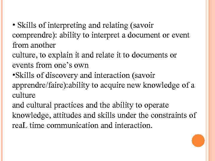 • Skills of interpreting and relating (savoir comprendre): ability to interpret a document