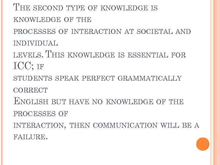 THE SECOND TYPE OF KNOWLEDGE IS KNOWLEDGE OF THE PROCESSES OF INTERACTION AT SOCIETAL