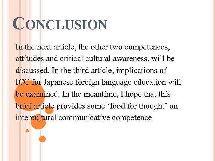 CONCLUSION In the next article, the other two competences, attitudes and critical cultural awareness,