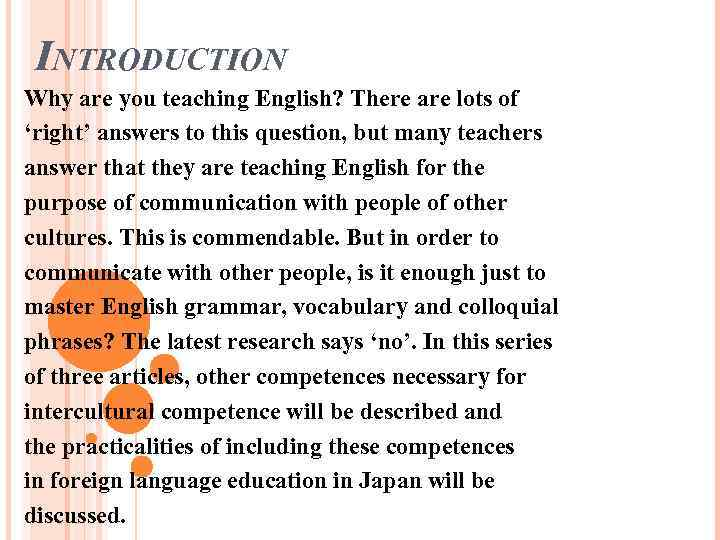 INTRODUCTION Why are you teaching English? There are lots of 'right' answers to this