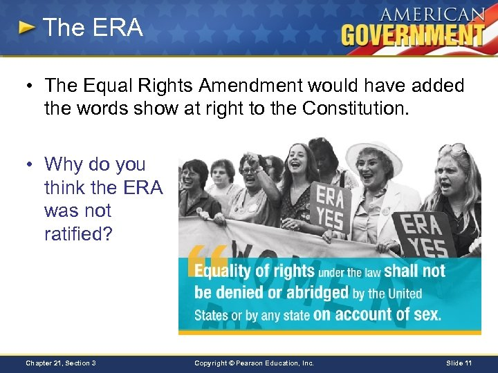 The ERA • The Equal Rights Amendment would have added the words show at