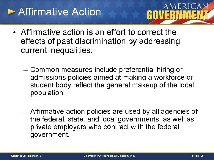 Affirmative Action • Affirmative action is an effort to correct the effects of past