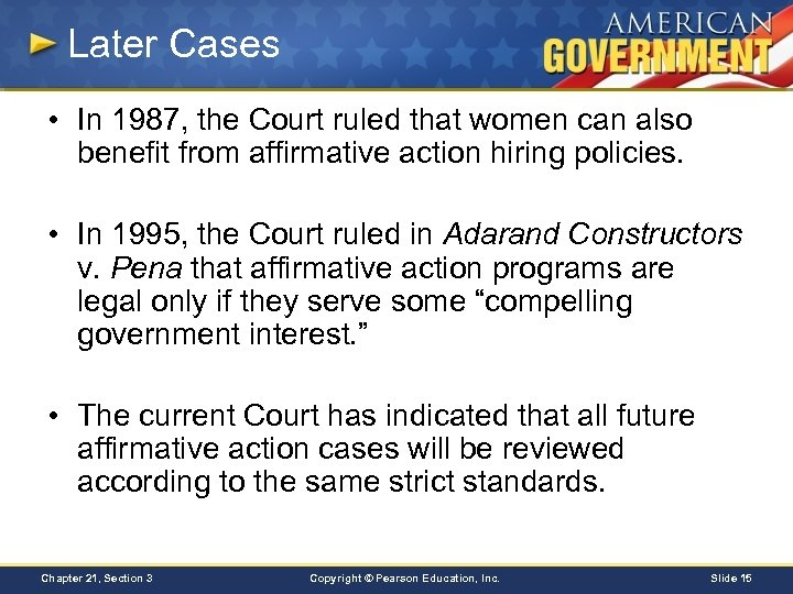 Later Cases • In 1987, the Court ruled that women can also benefit from