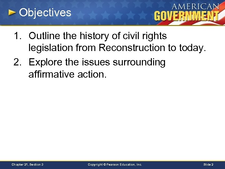 Objectives 1. Outline the history of civil rights legislation from Reconstruction to today. 2.
