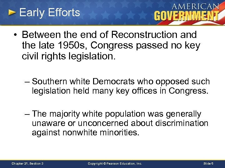 Early Efforts • Between the end of Reconstruction and the late 1950 s, Congress
