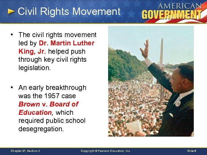 Civil Rights Movement • The civil rights movement led by Dr. Martin Luther King,