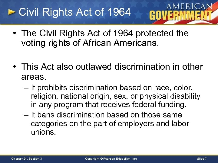 Civil Rights Act of 1964 • The Civil Rights Act of 1964 protected the