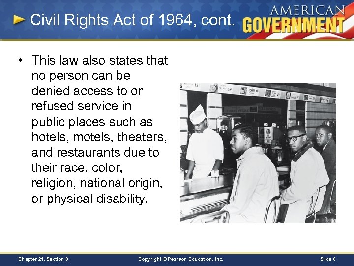 Civil Rights Act of 1964, cont. • This law also states that no person