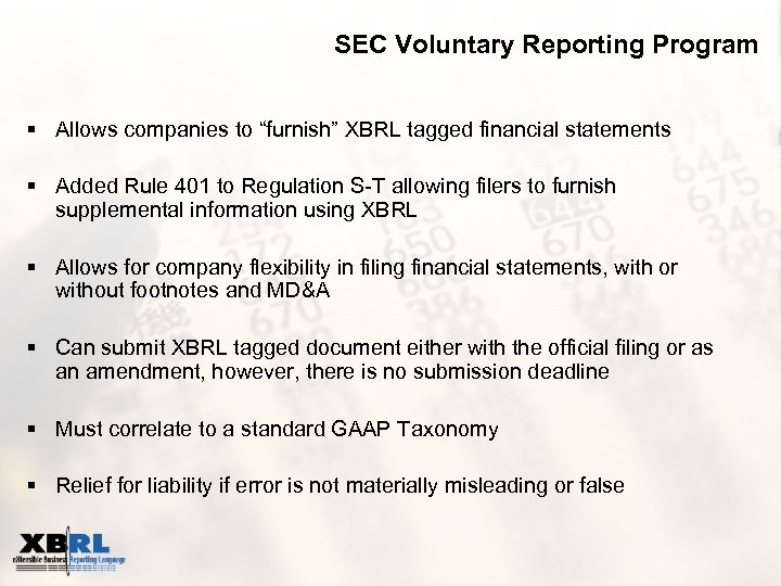 "SEC Voluntary Reporting Program § Allows companies to ""furnish"" XBRL tagged financial statements §"