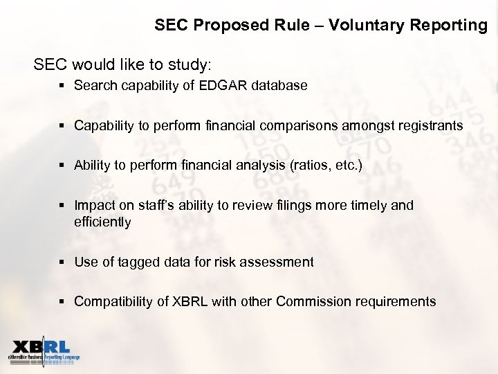 SEC Proposed Rule – Voluntary Reporting SEC would like to study: § Search capability