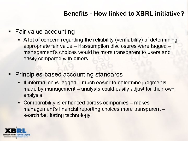 Benefits - How linked to XBRL initiative? § Fair value accounting § A lot