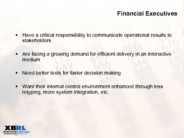 Financial Executives § Have a critical responsibility to communicate operational results to stakeholders §