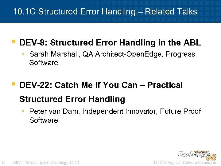 10. 1 C Structured Error Handling – Related Talks § DEV-8: Structured Error Handling