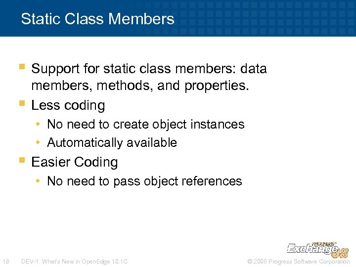 Static Class Members § Support for static class members: data § members, methods, and