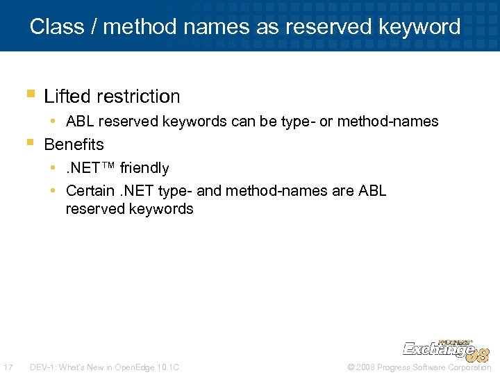 Class / method names as reserved keyword § Lifted restriction • ABL reserved keywords