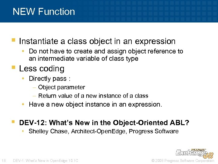 NEW Function § Instantiate a class object in an expression • Do not have