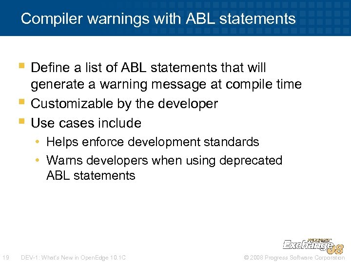 Compiler warnings with ABL statements § Define a list of ABL statements that will