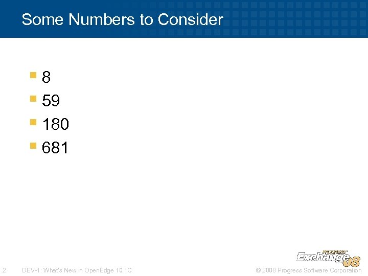 Some Numbers to Consider § 8 § 59 § 180 § 681 2 DEV-1: