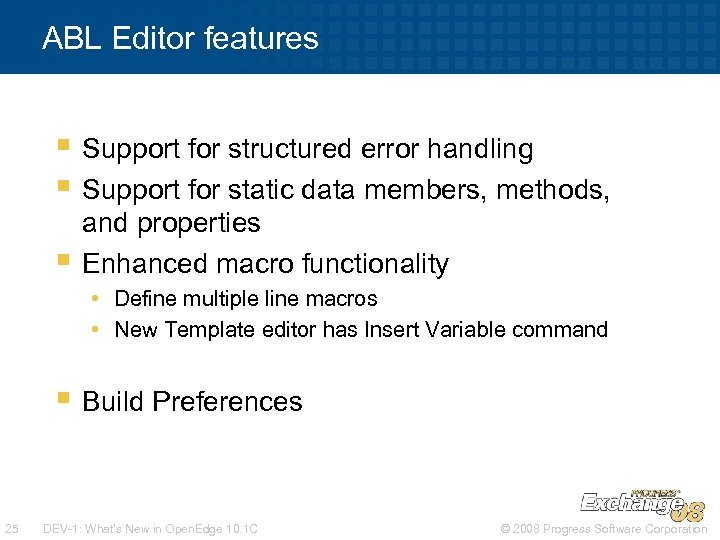 ABL Editor features § Support for structured error handling § Support for static data