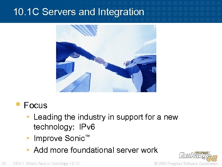 10. 1 C Servers and Integration § Focus • Leading the industry in support