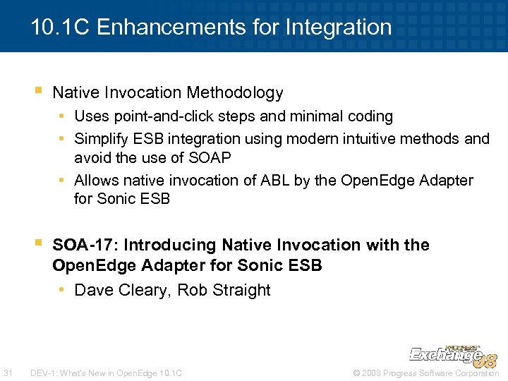 10. 1 C Enhancements for Integration § Native Invocation Methodology • Uses point-and-click steps