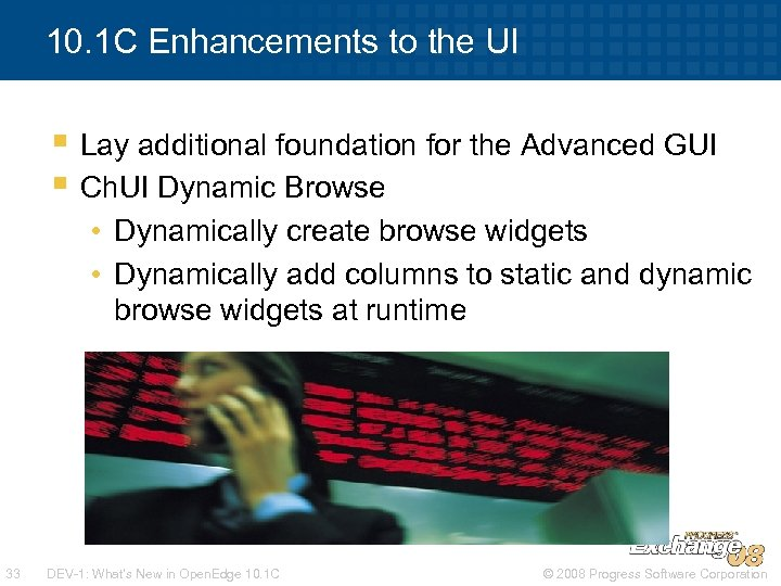 10. 1 C Enhancements to the UI § Lay additional foundation for the Advanced