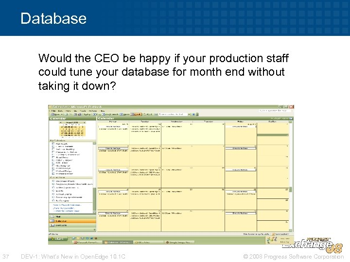 Database Would the CEO be happy if your production staff could tune your database