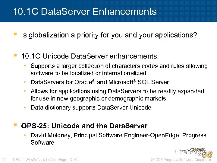 10. 1 C Data. Server Enhancements § Is globalization a priority for you and