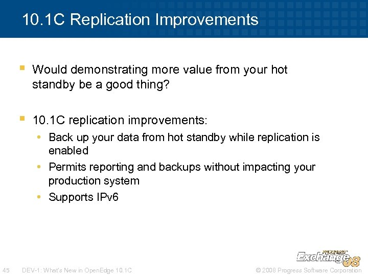 10. 1 C Replication Improvements § Would demonstrating more value from your hot standby