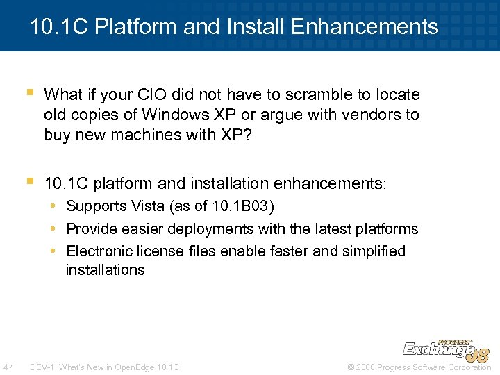 10. 1 C Platform and Install Enhancements § What if your CIO did not