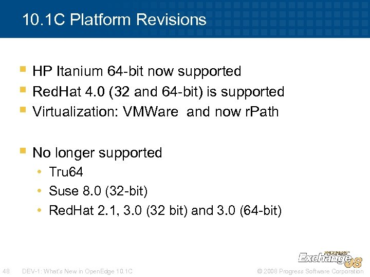 10. 1 C Platform Revisions § HP Itanium 64 -bit now supported § Red.