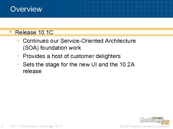 Overview § 5 Release 10. 1 C • Continues our Service-Oriented Architecture (SOA) foundation