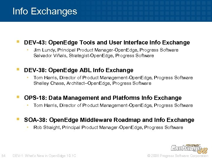 Info Exchanges § DEV-43: Open. Edge Tools and User Interface Info Exchange • §
