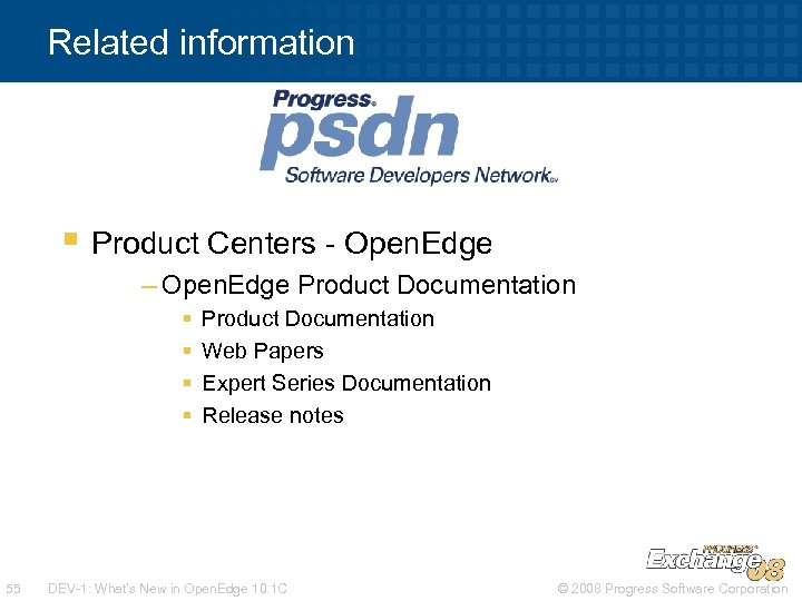 Related information § Product Centers - Open. Edge – Open. Edge Product Documentation §