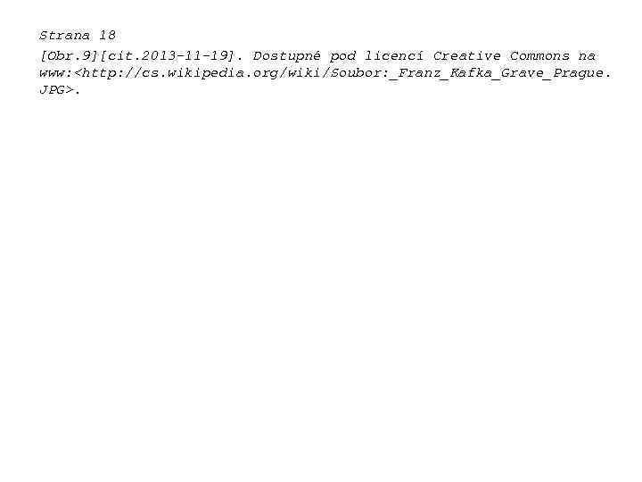 Strana 18 [Obr. 9][cit. 2013 -11 -19]. Dostupné pod licencí Creative Commons na www: