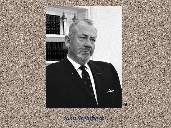 Obr. 4 John Steinbeck