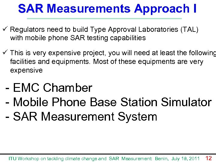 SAR Measurements Approach I ü Regulators need to build Type Approval Laboratories (TAL) with