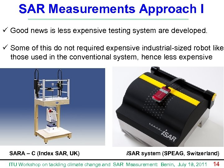 SAR Measurements Approach I ü Good news is less expensive testing system are developed.