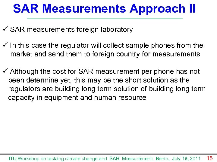 SAR Measurements Approach II ü SAR measurements foreign laboratory ü In this case the