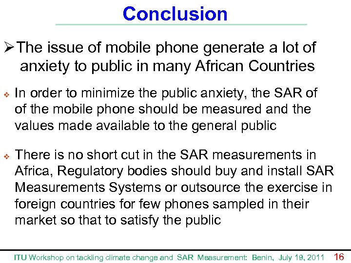 Conclusion Ø The issue of mobile phone generate a lot of anxiety to public