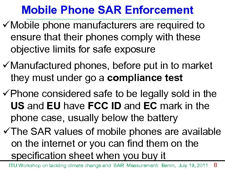 Mobile Phone SAR Enforcement üMobile phone manufacturers are required to ensure that their phones