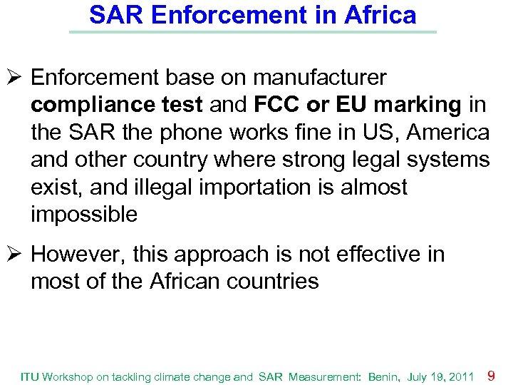 SAR Enforcement in Africa Ø Enforcement base on manufacturer compliance test and FCC or